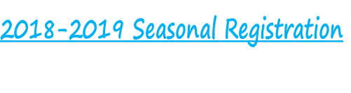 2018-2019 Seasonal Registration